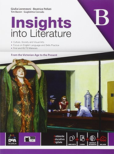 Insights into literature. Vol. B. Per le Scuole superiori. Con e-book. Con espansione online