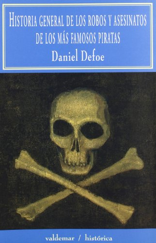 Historia General De Los Robos Y Asesinatos De Los Más Famosos Piratas