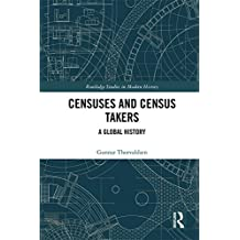 Censuses and Census Takers: A Global History (Routledge Studies in Modern History)