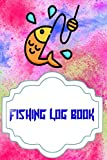 Fishing Logbook: Template Fishing Log Book 110 Pages Size 6 X 9 Inches Cover Matte | Tackle - Complete # Location Quality Prints.