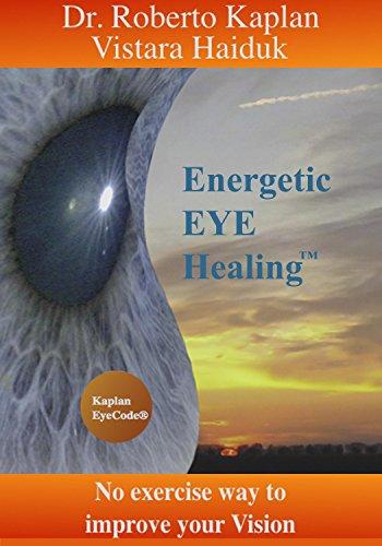 Energetic EyeHealing: No Exercise Way of Improving Vision (English Edition)
