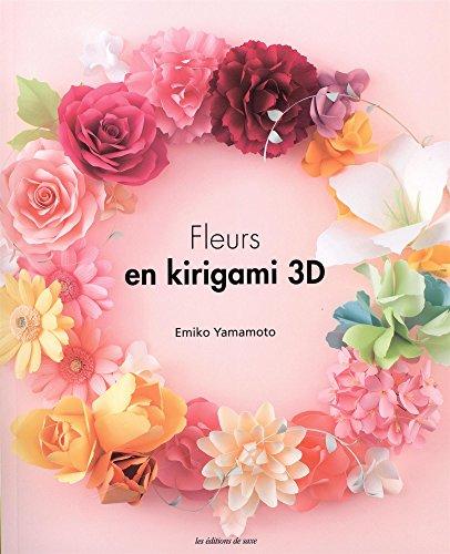 Fleurs en kirigami 3D par Collectif