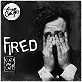 Fired Cuz I Was Late [Explicit]