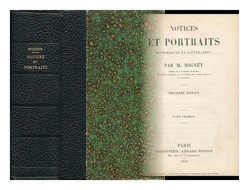 Notices Et Portraits, Historiques Et Litteraires - [2 Volumes Complete Bound in 1]