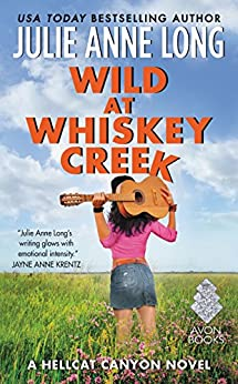 Wild at Whiskey Creek: A Hellcat Canyon Novel (English Edition) par [Long, Julie Anne]