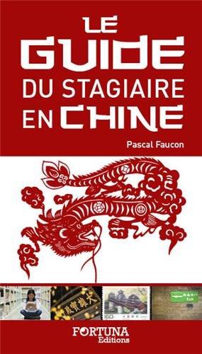 Le guide du stagiaire francophone en Chine