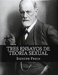 Tres Ensayos de Teoría Sexual par Sigmund Freud