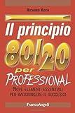 Scarica Libro Il principio 80 20 per professional Nove elementi essenziali per raggiungere il successo (PDF,EPUB,MOBI) Online Italiano Gratis