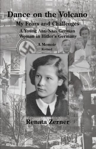 Dance on the Volcano: My Fears and Challenges-A Young Anti-Nazi German Woman in Hitler's Germany by Zerner, Renata (2010) Paperback