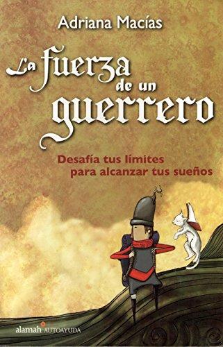 La fuerza de un guerrero (Spanish Edition)