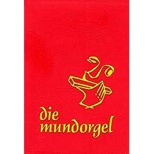 Die Mundorgel - Großdruck Textausgabe