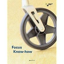 Focus Know-how: Internationaler Designpreis Baden-Württemberg 2005 und Mia Seeger Preis: Baden-Wurttemberg International Design Award 2005 and Mia Seeger Prize