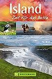 Reiseführer Island - Zeit für das Beste: Highlights, Geheimtipps, Wohlfühladressen für Wandern und Radfahren in und um Rykjavik, Autotouren oder Urlaub mit Kindern; mit über 400 Fotos - Erik Van de Perre