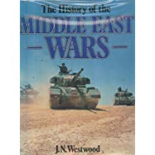 History of the Middle East Wars by J. N. Westwood (1986-05-03)
