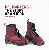 Dr. Martens: The Story of an Icon by Martin Roach (2003-07-01)