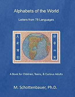Alphabets of the World: Letters from 78 Languages (English Edition) von [Schottenbauer, M.]