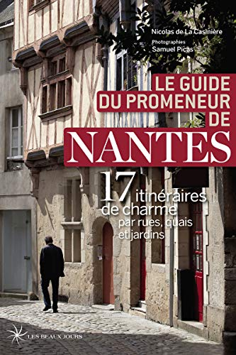 Le guide du promeneur de Nantes par Nicolas de la Casiniere