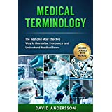 Medical Terminology: The Best and Most Effective Way to Memorize, Pronounce and Understand Medical Terms (100% Real & Genuine Reviews , Medical Terminology ... School, Medical Books) (English Edition)