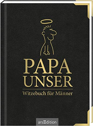 Papa unser: Witzebuch für Männer