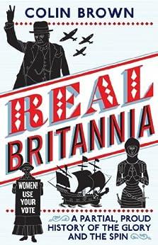 Real Britannia by [Brown, Colin]