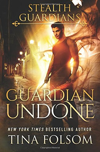 Guardian Undone (Stealth Guardians #4)