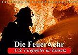 Die Feuerwehr. U.S. Firefighter im Einsatz (Tischkalender 2019 DIN A5 quer): Spannende Bilder von mutigen Einsätzen der Feuerwehr (Monatskalender, 14 Seiten ) (CALVENDO Menschen)
