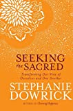 Seeking the Sacred: Transforming Our View of Ourselves and One Another