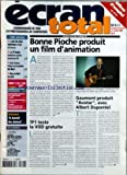 ECRAN TOTAL [No 617] du 28/06/2006 - BONNE PIOCHE PRODUIT UN FILM D'ANIMATION - GAUMONT PRODUIT AVATAR AVEC ALBERT DUPONTEL - A VOD GRATUITE SUR TF1...