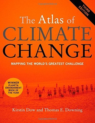 The Atlas of Climate Change: Mapping the World's Greatest Challenge by Kirstin Dow (2011-11-15)