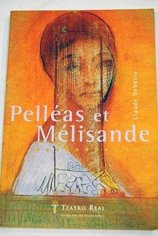 Pelleas et Mélisande par Claude Debussy, Maurice Maeterlinck, André Segond