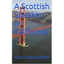 A Scottish Speaker in California