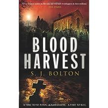 Blood Harvest by S J Bolton (2010-04-01)