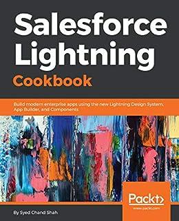 Salesforce Lightning Cookbook: Build modern enterprise apps