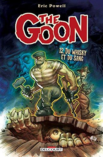 The Goon T12 Du Whisky Et Du Sang