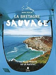 La Bretagne sauvage par Yann Peucat