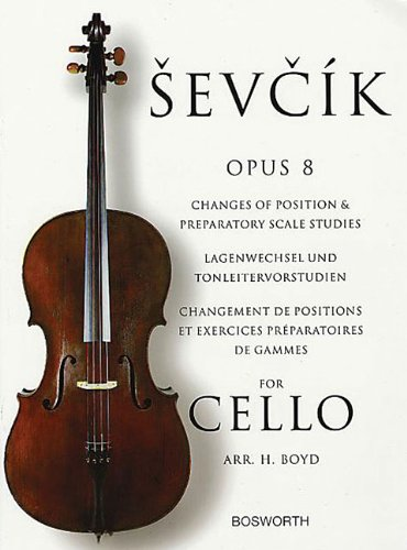 Sevcik Cello Studies: Changes of Position and Preparatory Scale Studies Op.8