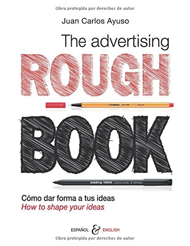 The Advertising ROUGH BOOK: Cómo dar forma a tus ideas | How to shape your ideas