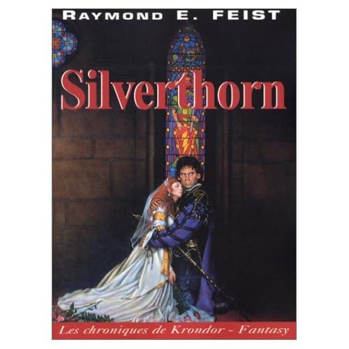 Les Chroniques de Krondor, tome 3 : Silverthorn
