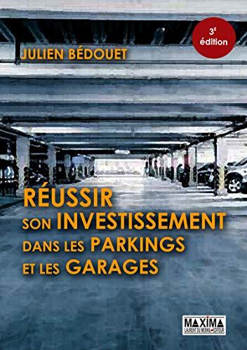 Réussir son investissement dans les parkings et les garages 3e édition par Julien Bedouet