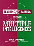 Teaching & Learning Through Multiple Intelligences by Linda Campbell