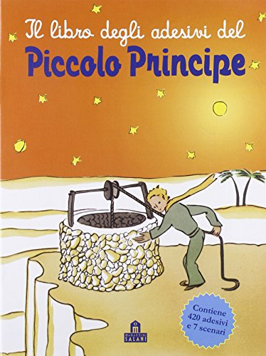 Il libro degli adesivi del Piccolo Principe. Ediz. illustrata