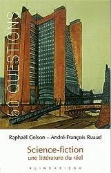Science-fiction. : Une littérature du réel