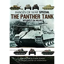 The Panther Tank: Hitler's T-34 Killer (Images of War)