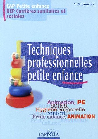 Techniques professionnelles petite enfance CAP-BEP par Sylvie Morançais