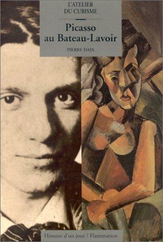 Picasso au Bateau-Lavoir : L'Atelier du cubism...