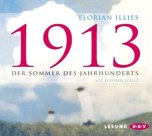 1913: Der Sommer des Jahrhunderts (5 CDs) von Illies, Florian (2012) Audio CD