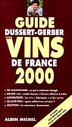 GUIDE DUSSERT-GERBER DES VINS DE FRANCE. Edition 2000