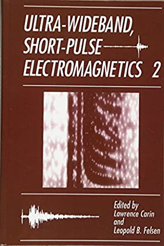 Ultra-Wideband, Short-Pulse Electromagnetics 2: Proceedings of the Second International Conference Held at Weber Research Institute, Polytechnic University, Brooklyn, New York, April 7-9, 1994