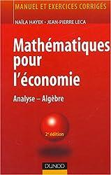 Mathématiques pour l'économie : Analyse - Algèbre