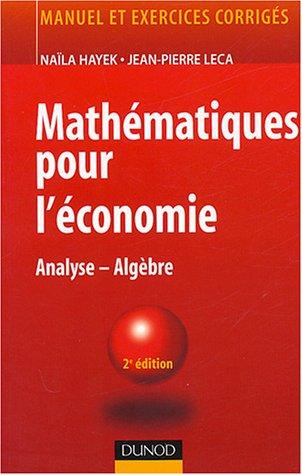 Mathématiques pour l'économie : Analyse - Algèbre par Leca